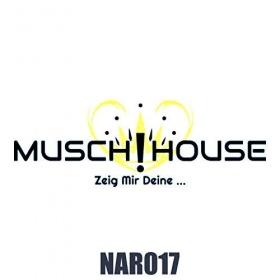 MUSCHIHOUSE - ZEIG MIR DEINE ...